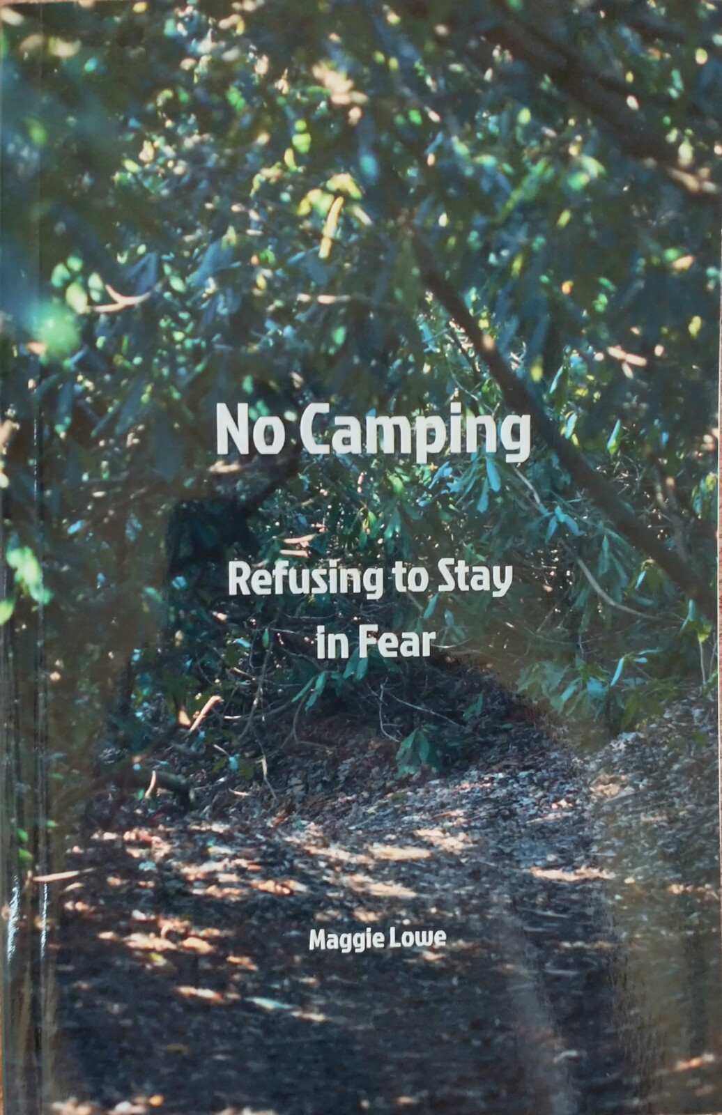 No Camping: Refusing to Stay in Fear by Maggie Lowe