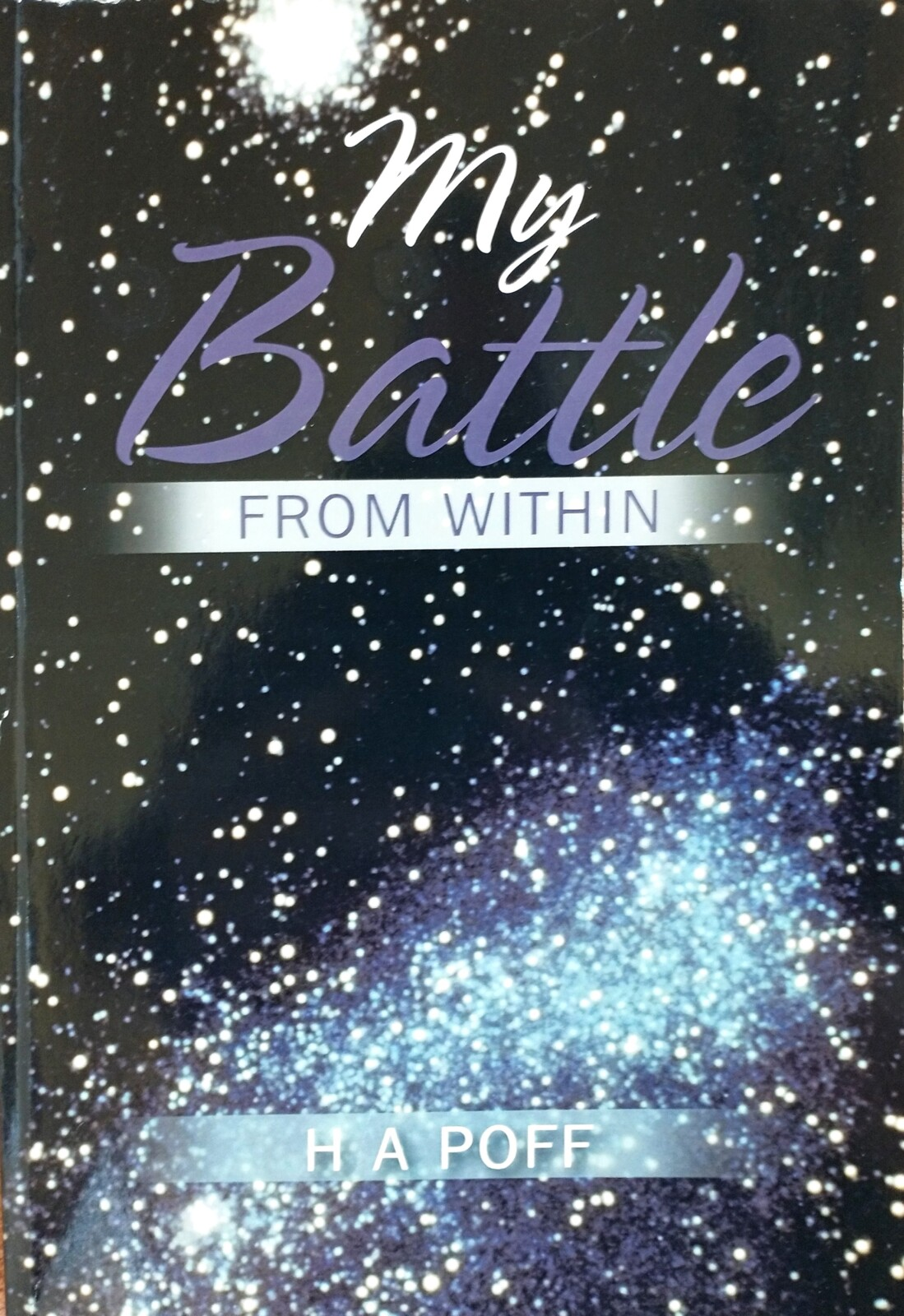 My Battle From Within by H.A. Poff